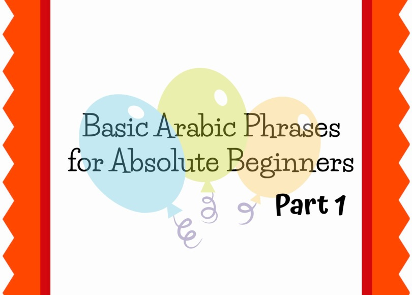 Essential arabic phrases for absolute beginners part 1 learn july 30 2018 arabic arabic conversation arabic greetings arabic phrases basic arabic foreign language home school uncategorized m4hsunfo