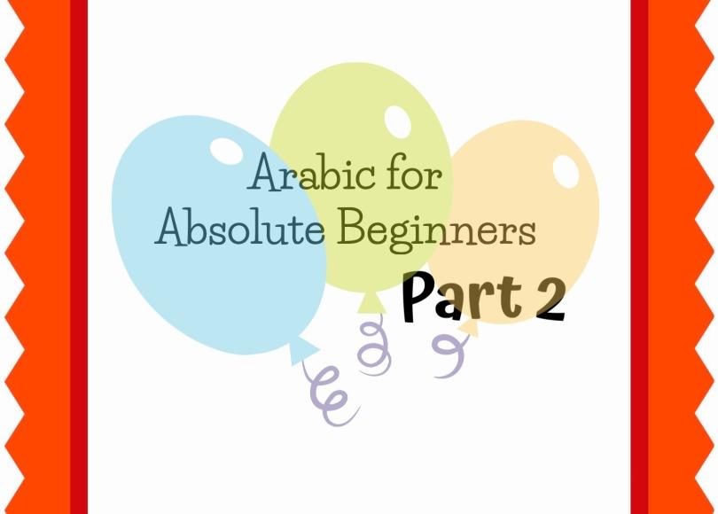 Essential arabic phrases for absolute beginners part 2 learn july 31 2018 arabic arabic conversation arabic greetings arabic phrases basic arabic foreign language home school language uncategorized m4hsunfo